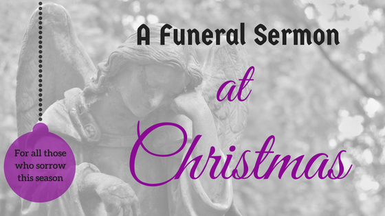 A Funeral Sermon at Christmas | Kimberly Penrod Pelletier